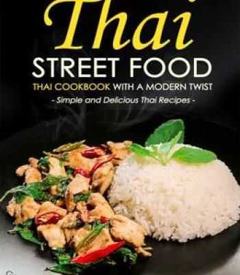 Thai street food thai cookbook with a modern twist simple and thai street food thai cookbook with a modern twist simple and delicious thai recipes pdf cookbooks pinterest thai street food thai recipes and forumfinder Image collections