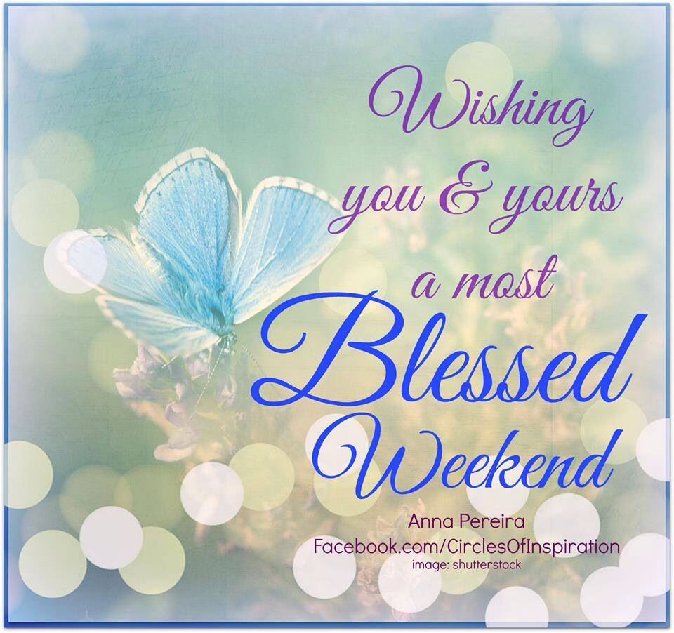Wishing You A Great Weekend Quotes: Blessed Weekend....:)Friends...:)