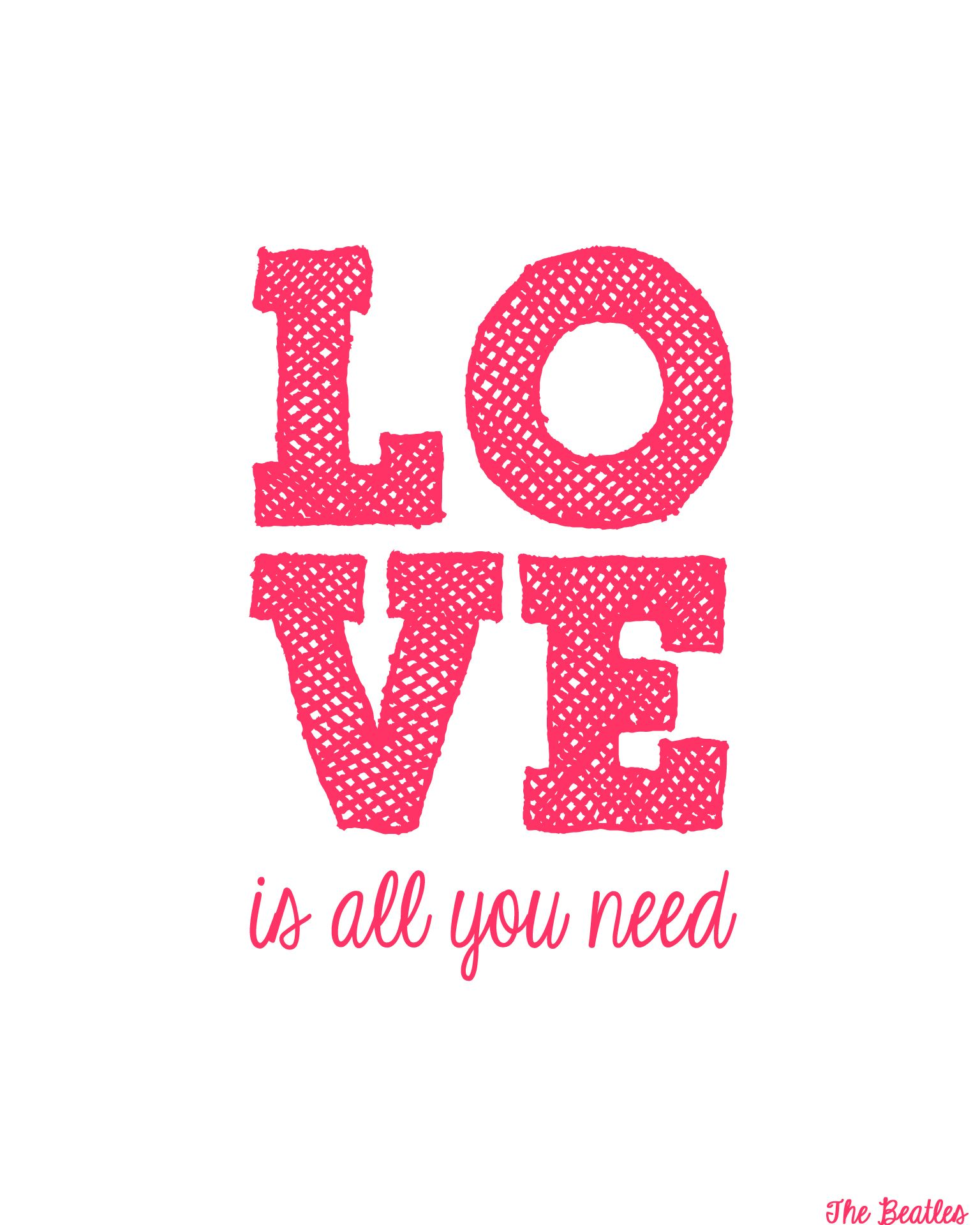 Love Is All You Need Free Printable Quote Prints Love Is All Valentines Printables