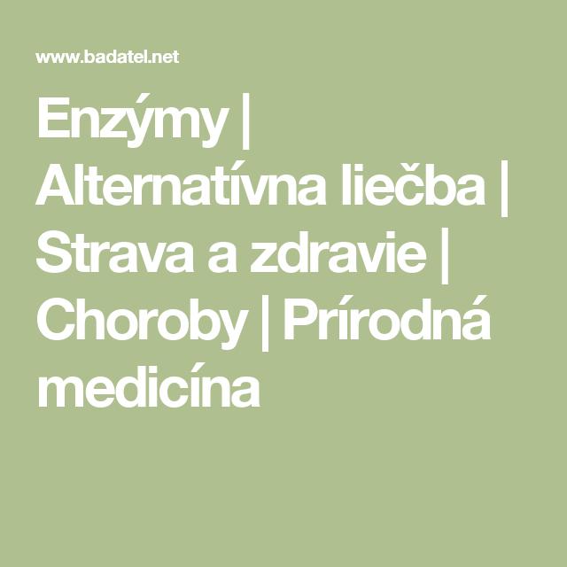 Enzýmy | Alternatívna liečba | Strava a zdravie | Choroby | Prírodná medicína
