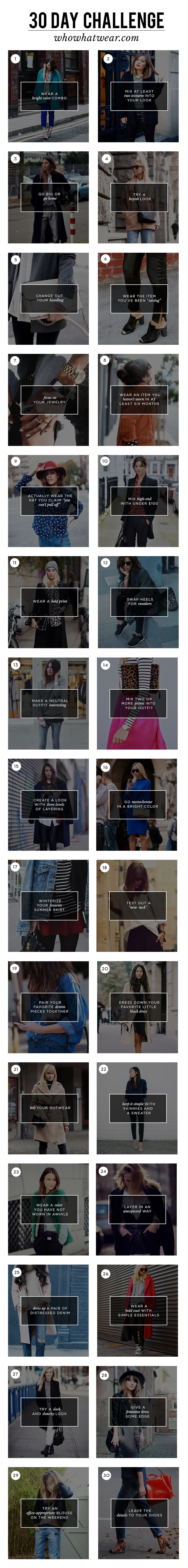 Who What Wear's 30-Day Wardrobe Challenge: A different daily style challenge to change the way you look at your wardrobe and invigorate your dressing over the next 30 days.