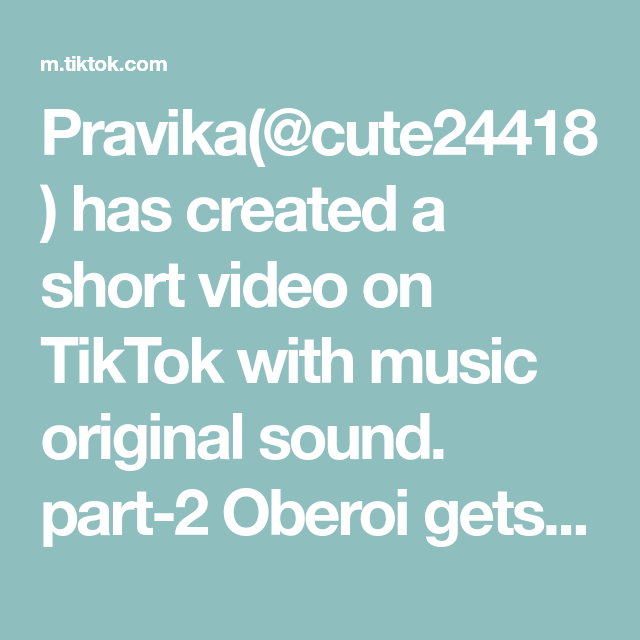 Pravika Cute24418 Has Created A Short Video On Tiktok With Music Original Sound Part 2 Oberoi Gets Locked In T The Originals Cute Words Words Of Affirmation