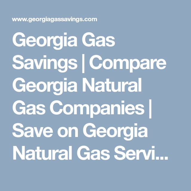 Gas Companies In Georgia >> Georgia Gas Savings Georgiagassavings On Pinterest