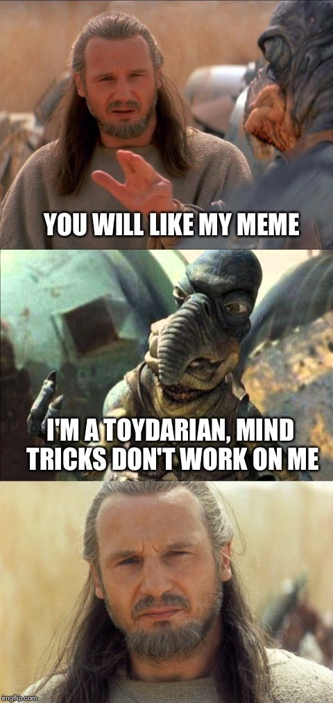 Yes I Am Some Kind Of Jedi Star Wars Memes Memes Me Too Meme