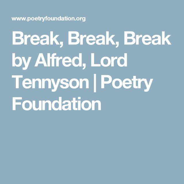 break break break by alfred lord tennyson poetry foundation break break break by alfred lord tennyson