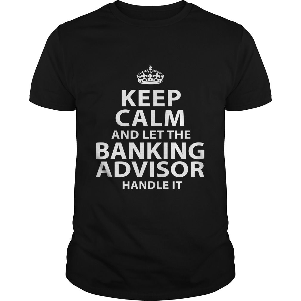 BANKING ADVISOR T-Shirts, Hoodies. CHECK PRICE ==►…