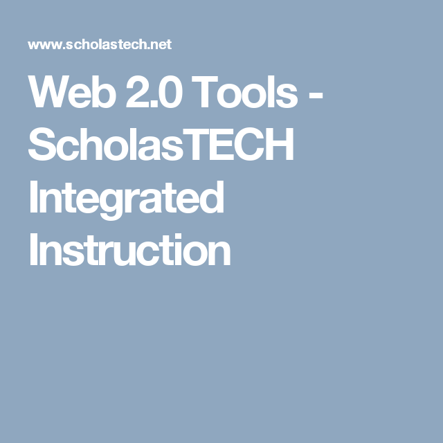 Web 20 Tools Scholastech Integrated Instruction School Days