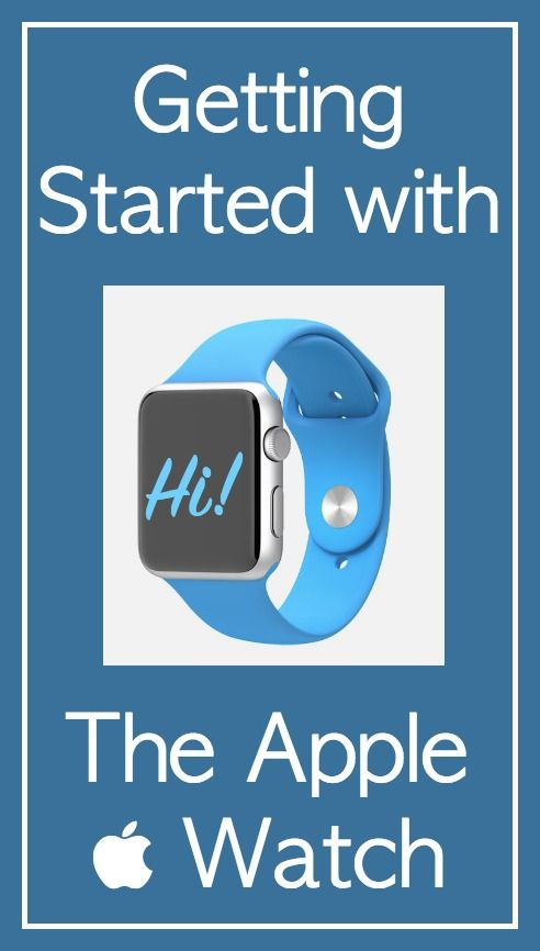 Getting Started with the Apple Watch