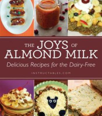 The joys of almond milk delicious recipes for the dairy free pdf the joys of almond milk delicious recipes for the dairy free pdf forumfinder Image collections