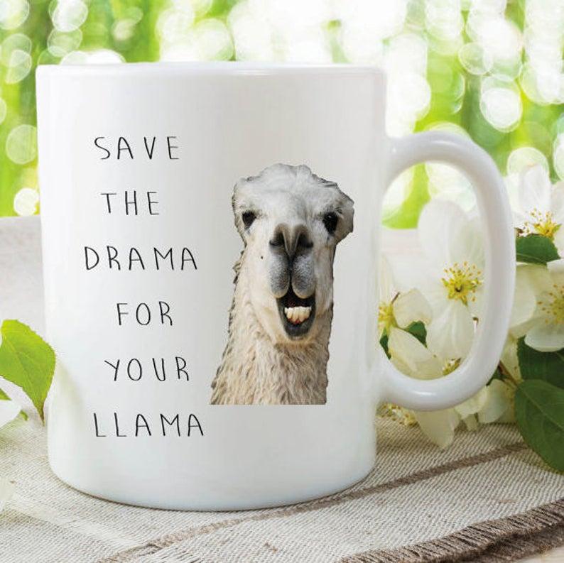Funny Novelty Mug Save The Drama For Your Llama Mug Work