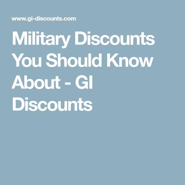 Military Discounts You Should Know About Gi Discounts Veterans