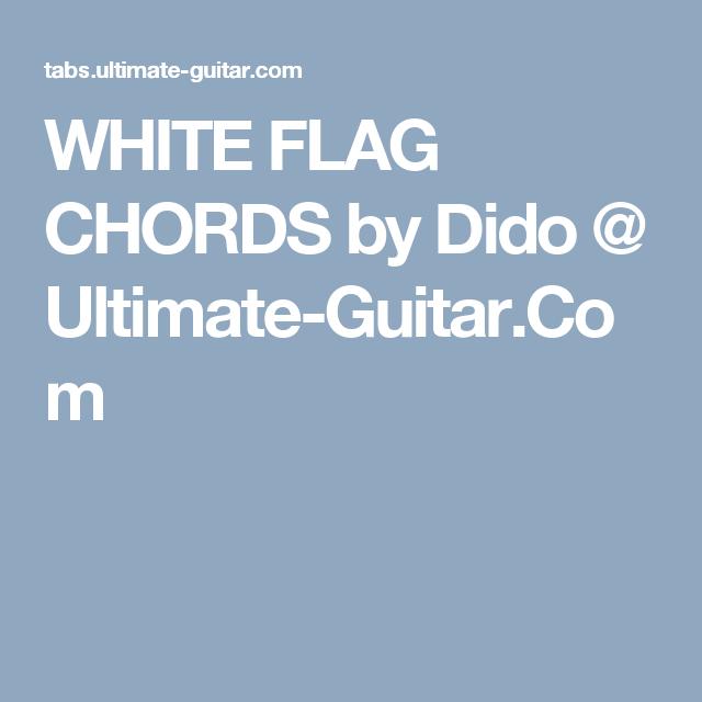 White Flag Chords By Dido Ultimate Guitar Com A Transposer En 3 Ca Commence Par Bm Dido White Flag Still Love You
