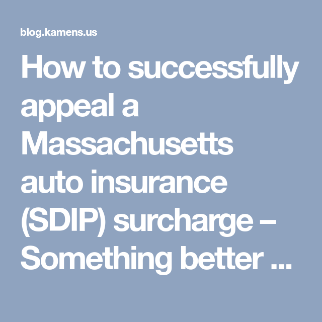 How To Successfully Appeal A Massachusetts Auto Insurance Sdip