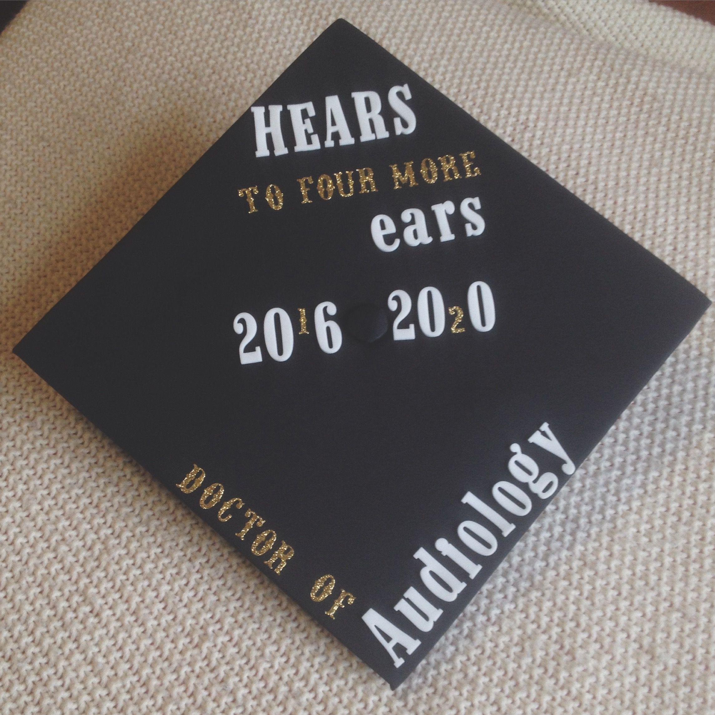 Future Doctor of Audiology graduation cap idea | Good idea ...