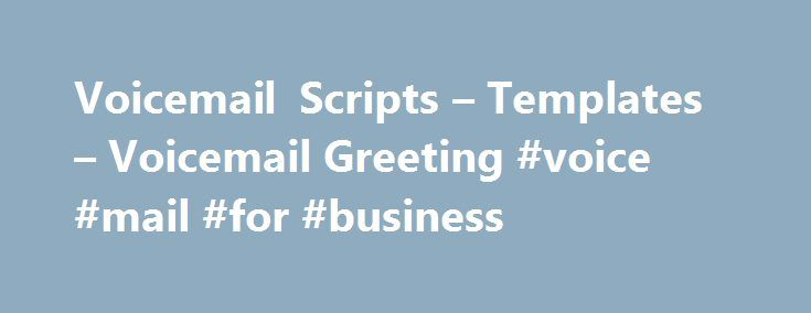 Voicemail scripts templates voicemail greeting voice mail for voicemail scripts templates voicemail greeting voice mail for business http m4hsunfo