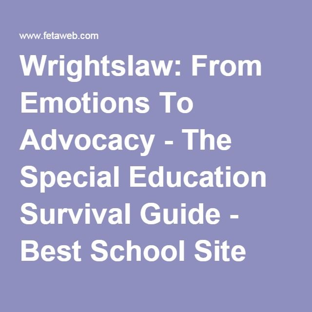 Wrightslaw From Emotions To Advocacy The Special Education Survival Guide Best School Site Contest Special Education School Site School Fun
