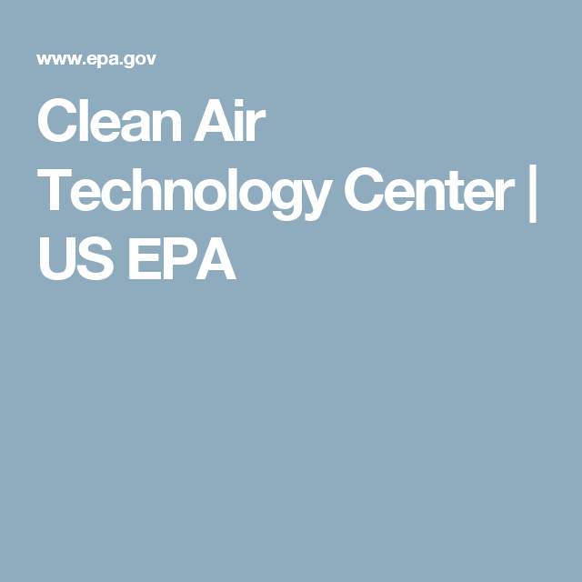 Clean Air Technology Center Us Epa Clean Air Pollution Prevention Technology