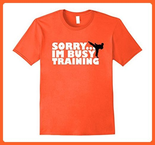 Mens Martial Arts Karate Shirt Sorry Im Busy Training Taekwondo Large Orange - Sports shirts (*Partner-Link)