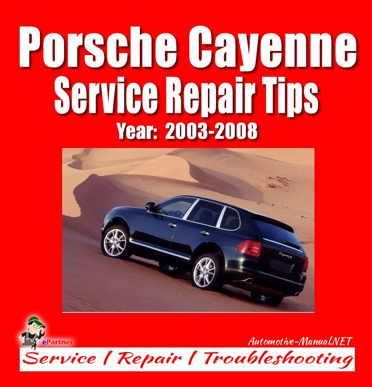 Porsche Cayenne 2003 2008 Service Repair Tips Porsche Cayenne Porsche Repair Manuals