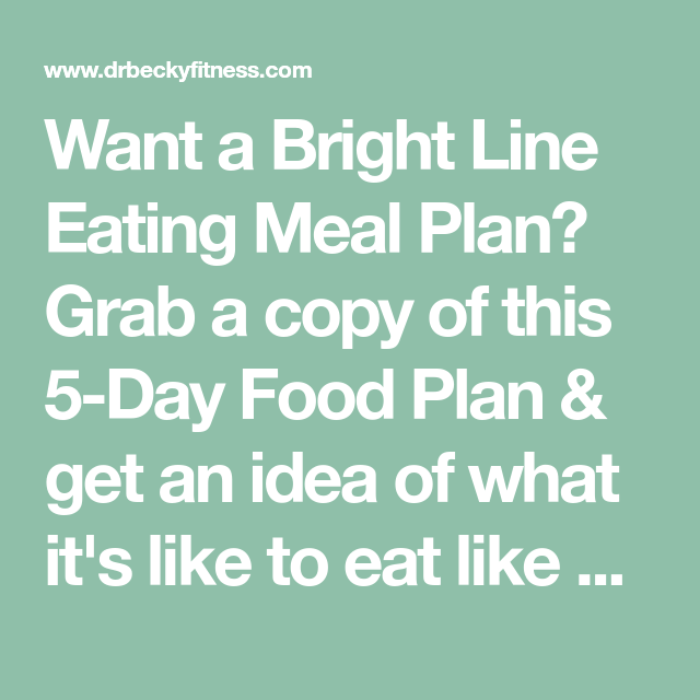 Bright Line Eating Meal Plan A Guide For Eating The Bright Line Way