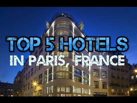 Top 5 Best Five Star Hotels In Paris France Check More At Http