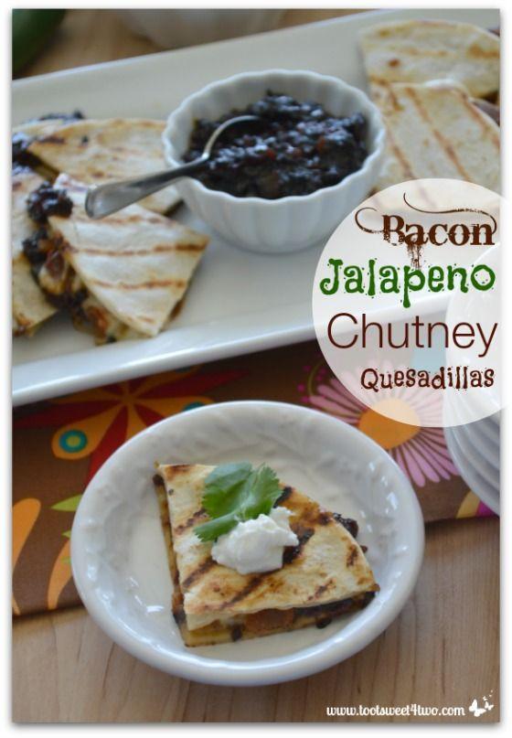 Bacon Jalapeno Chutney Quesadillas