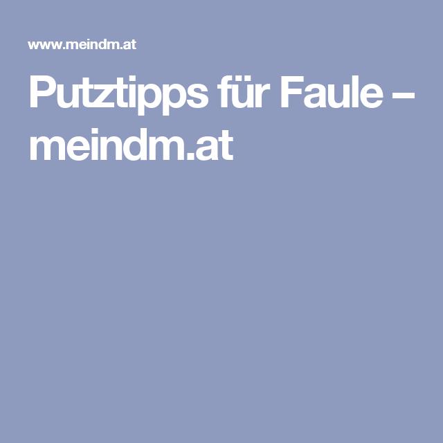 Putztipps Fur Faule Meindm At Haushalt Pinterest
