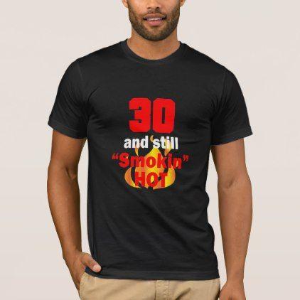 00 Years Old And Still Smokin Hot Birthday T Shirt Zazzle Com Shirts T Shirt Unisex Shirts