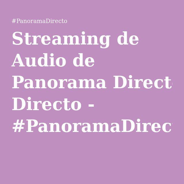 Streaming de Audio de Panorama Directo - #PanoramaDirecto