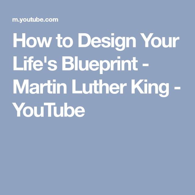 How to design your lifes blueprint martin luther king youtube how to design your lifes blueprint martin luther king youtube malvernweather Images