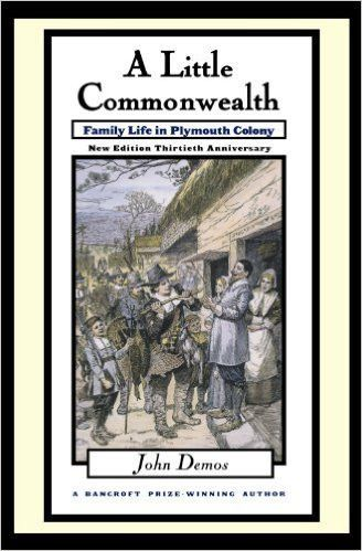 A Little Commonwealth: Family Life in Plymouth Colony ...