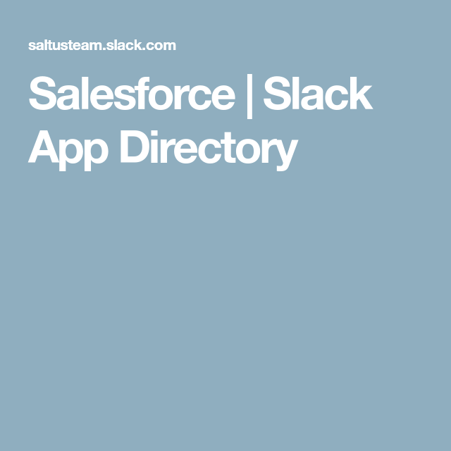 Salesforce Slack App Directory App, Slacks