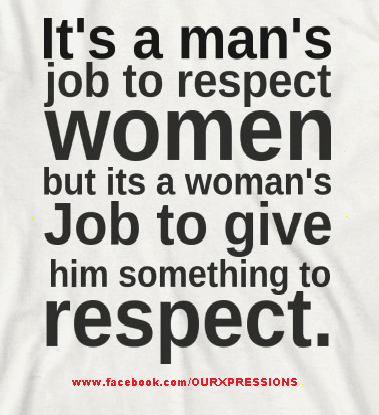 Mans Job To Respect Women Quote Quotes Woman Quotes Life Quotes