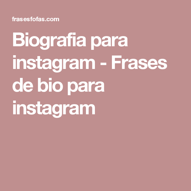 Tag Frases Curtas Para Bio Do Instagram Tumblr