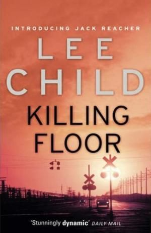 69 Killing Floor by Lee Child | Whitcoulls Top 100 | Jack