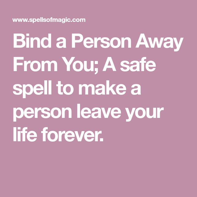 Bind A Person Away From You - Free Magic Spell