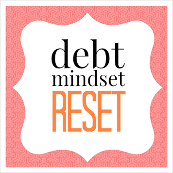 Are you ready for a debt mindset reset? (free course to take)