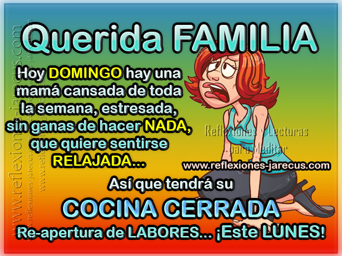 Querida familia hoy domingo hay una mam cansada de toda for Cocinar una tarde para toda la semana