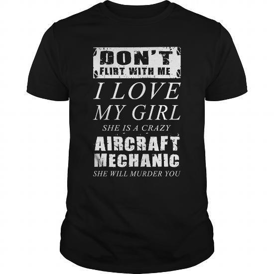 Mechanic Quotes Brilliant Aircraft Mechanic I Love My Girl Mechanic Shirt Mechanic Mug