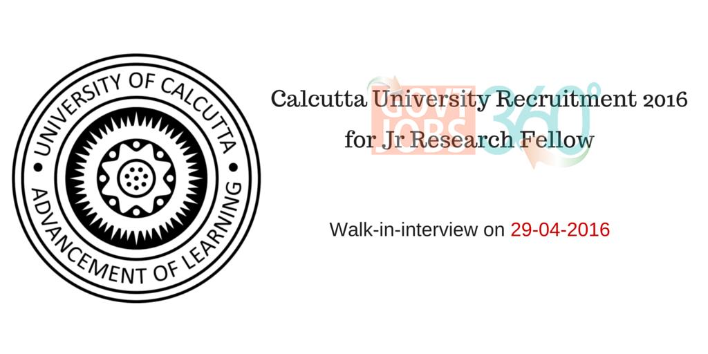 Calcutta University Recruitment 2016 – Walk in for Jr Research Fellow