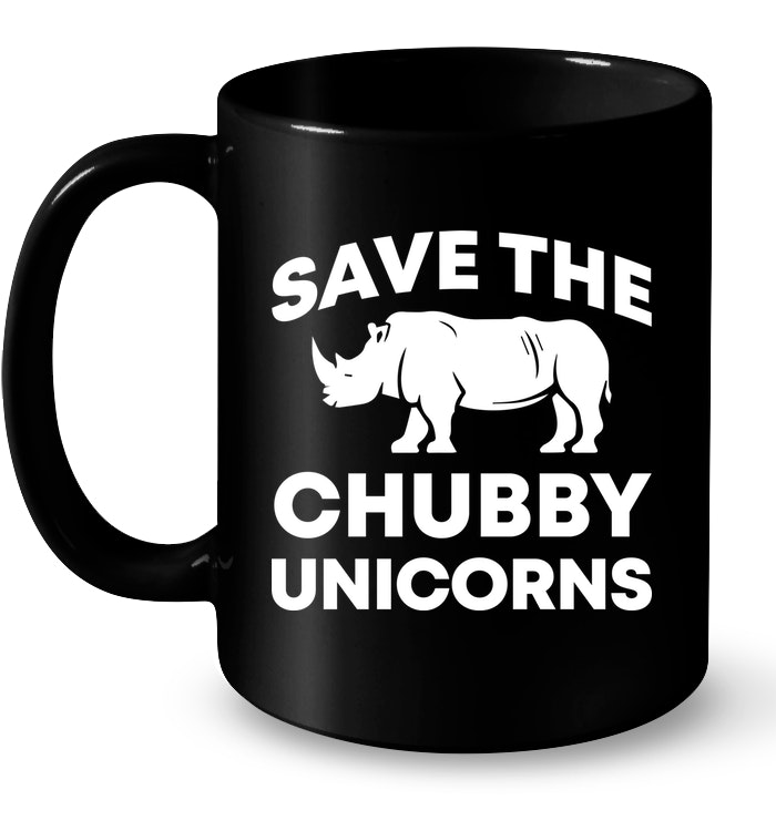 Save The Chubby Unicorns Funny Mugs Coffee Mugs Unique Coffee Mugs Funny Coffee Mugs #uniquecoffee