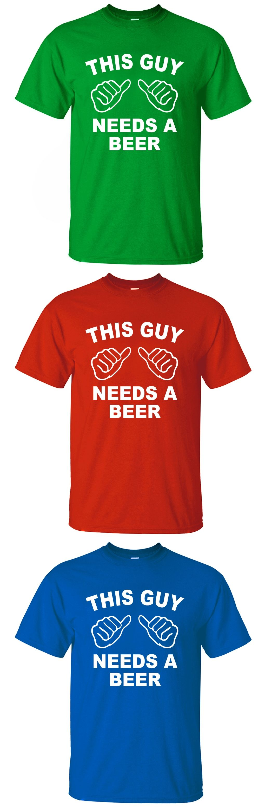 cf6aa55f8e36 This Guy Needs A Beer Funny T Shirts Men 2017 Summer Creative Short Sleeve  T Shirt