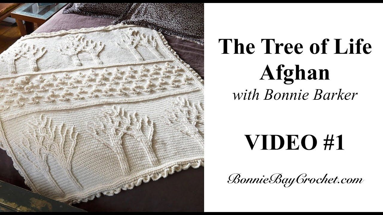 The Tree of Life Afghan, VIDEO #1, Rows 1-16 with Bonnie Barker ...