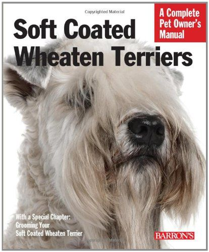 Bestseller Books Online Soft Coated Wheaten Terriers Complete Pet Owner S Manual Margaret H Bonham 8 Soft Coated Wheaten Terrier Wheaten Terrier Pet Owners