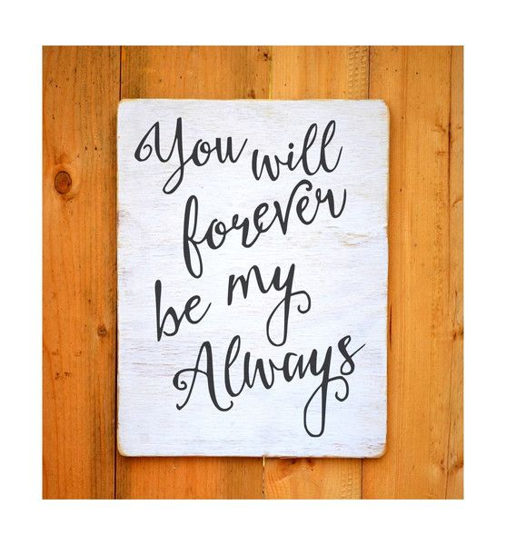 Wedding Wood Sign Rustic Couples Home Decor You Will Forever Be My ...