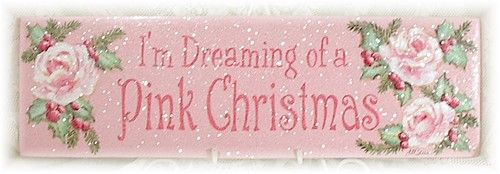 Dreaming of a Pink Christmas...YES!!!