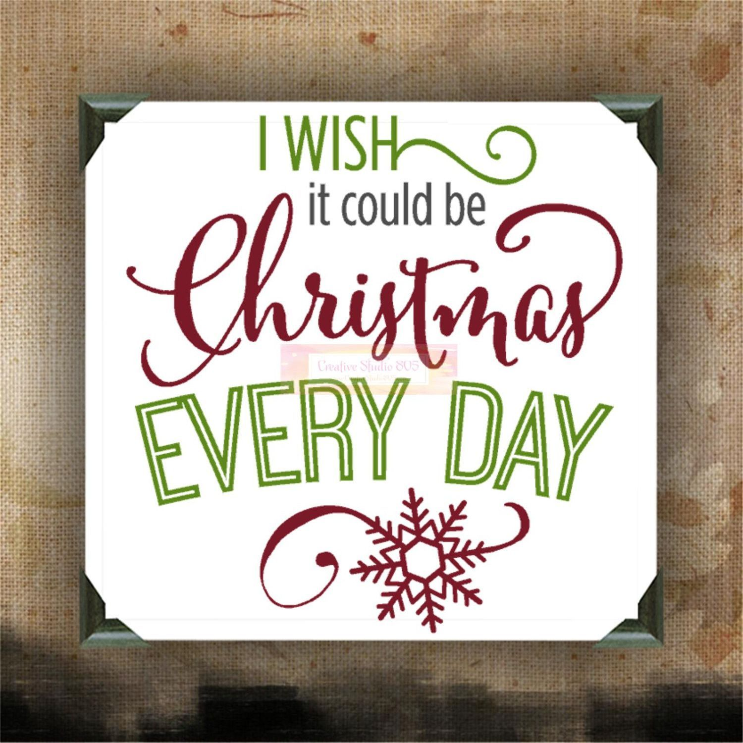 I wish it could be CHRISTMAS everyday - Painted Canvases - wall ...