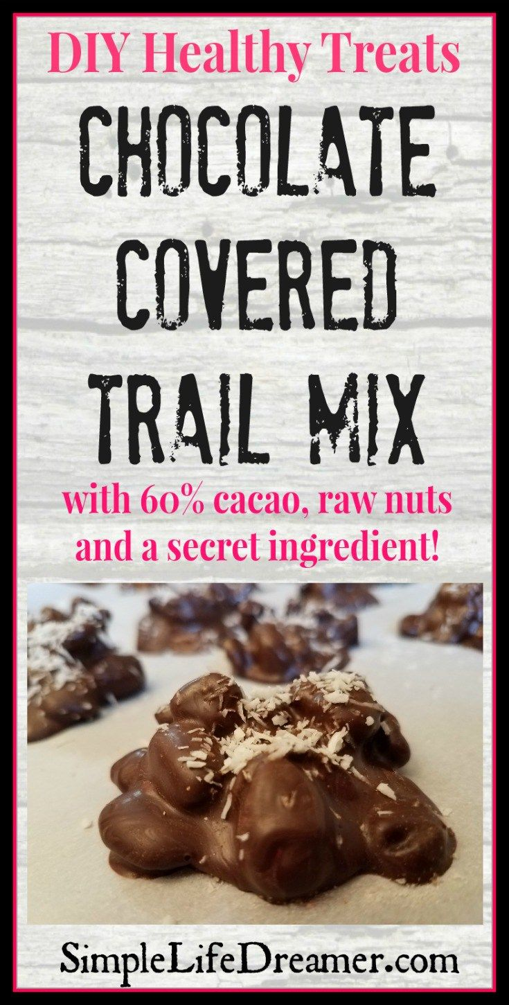 DIY Healthy Treats: Chocolate Covered Trail Mix (with a secret ingredient