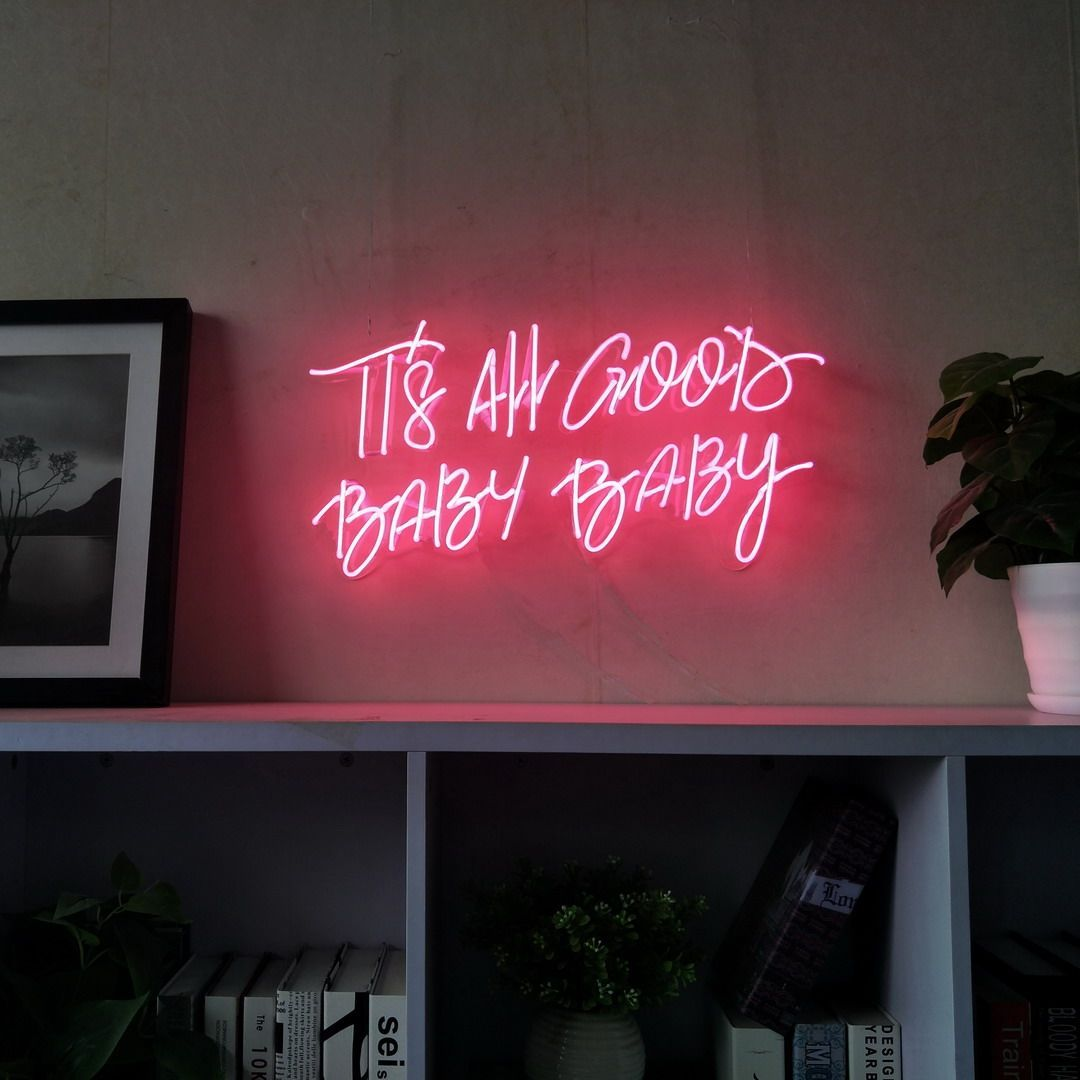 It Is All Good Baby Baby Real Glass Neon Sign For Bedroom Garage