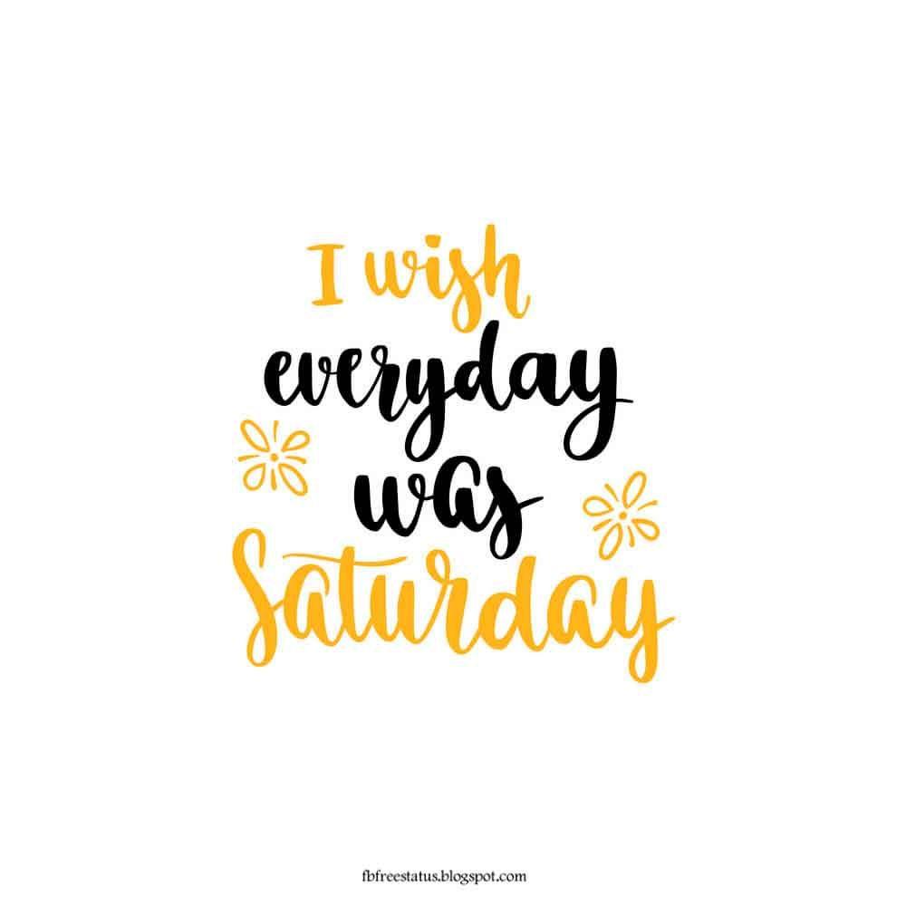40 Funny And Happy Saturday Morning Quotes Mach Dir Keine Sorgen Mach Dir Nicht So Viele Gedanken In 2020 Morning Quotes Funny Saturday Quotes Funny Saturday Quotes